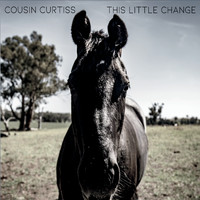 Cousin Curtiss - This Little Change