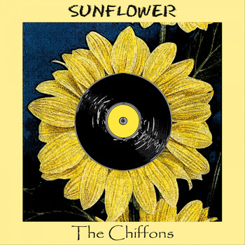 THE CHIFFONS - Sunflower