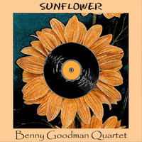 Benny Goodman Quartet - Sunflower