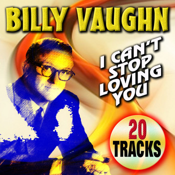 Billy Vaughn - I Can't Stop Loving You