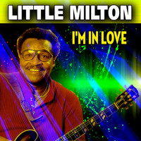 Little Milton - I'm in Love (30 Tracks)