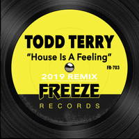 Todd Terry - House is a Feelin (2019 Remix)