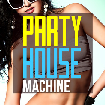 Various Artists - Party House Machine