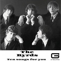 The Byrds - Ten songs for you