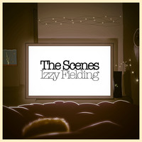 Izzy Fielding - The Scenes (Explicit)
