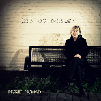 Ingrid Nomad - LET'S GO OUTSIDE