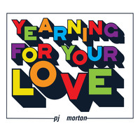 PJ Morton - Yearning For Your Love