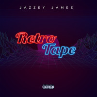 Jazzey James - Retro Tape (Explicit)