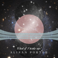 Alisan Porter - What If I Wake Up