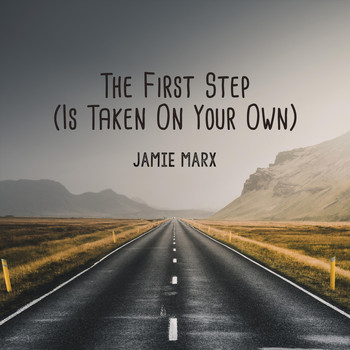 Jamie Marx - The First Step (Is Taken on Your Own)