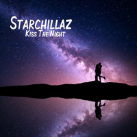 Starchillaz - Kiss the Night (Explicit)