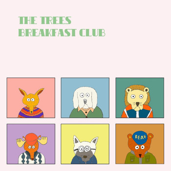 The Trees - Breakfast Club