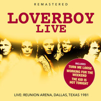 Loverboy - Live - Remastered (Live: Reunion Arena, Dallas, Texas 1981 )