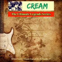 Cream - Cream - The Ultimate Legends Series (15 Best Tracks Ultimate Legends Series Number 17)