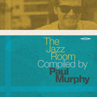 Paul Murphy - The Jazz Room Compiled by Paul Murphy