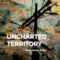 Noise Candy Music - Uncharted Territory