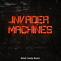 Noise Candy Music - Invader Machines