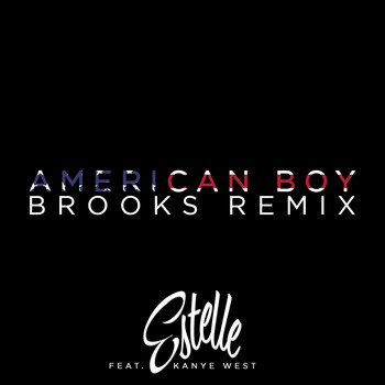 Estelle feat. Kanye West - American Boy (Brooks Remix [Explicit])