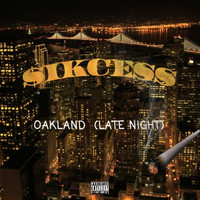 Sikcess - Oakland (Late Night) (Explicit)