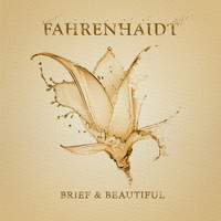 Fahrenhaidt - Brief And Beautiful