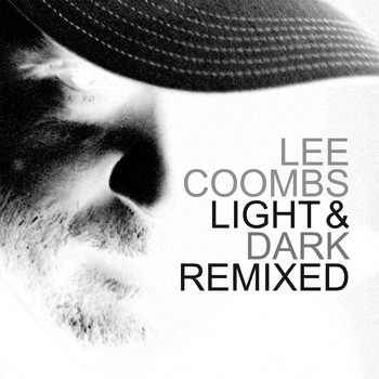 Lee Coombs - Light and Dark (Remixed)