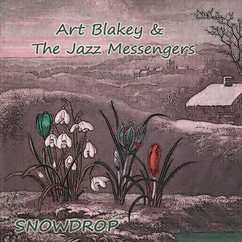 Art Blakey & The Jazz Messengers - Snowdrop