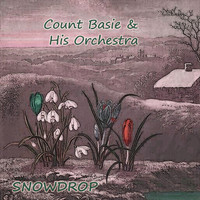 Count Basie & His Orchestra - Snowdrop