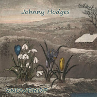 Johnny Hodges - Snowdrop