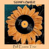 Bill Evans Trio - Sunflower