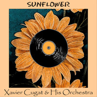 Xavier Cugat & His Orchestra - Sunflower