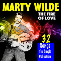 Marty Wilde - The Fire of Love (32 Tracks The Singles Collection)
