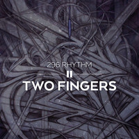 Two Fingers - 296 Rhythm
