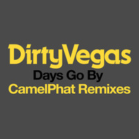 Dirty Vegas - Days Go By (CamelPhat Remix)