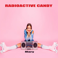 Radioactive Candy feat. Sam Brooks - Mary