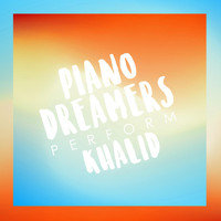 Piano Dreamers - Piano Dreamers Perform Khalid