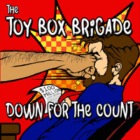 The Toy Box Brigade - Down for the Count