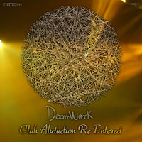 Doomwork - Club Abduction Re-Entered