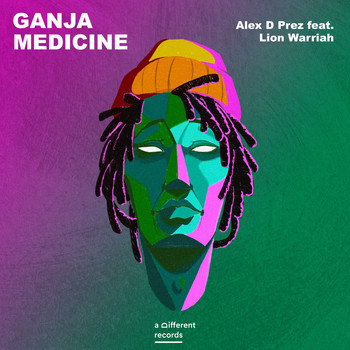 Alex D Prez featuring Lion Warriah - Ganja Medicine