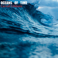 Carroll Gibbons - Oceans of Time