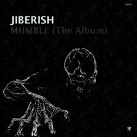 Jiberish - Mumble (The Album)