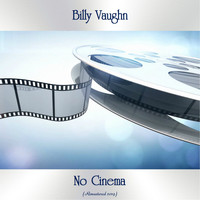 Billy Vaughn - No Cinema (Remastered 2019)