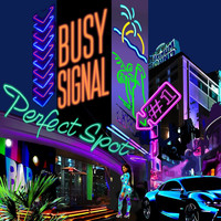 Busy Signal - Perfect Spot