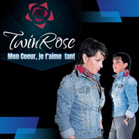 Twinrose - Mon coeur je t'aime tant