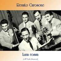 Renato Carosone - Luna rossa (All Tracks Remastered)