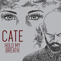 CATE - Hold My Breath