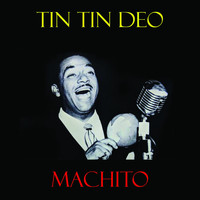 Machito - Tin Tin Deo
