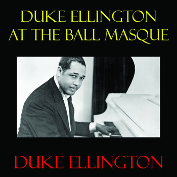 Duke Ellington - Duke Ellington at the Bal Masque Medley: Alice Blue Gown / Who's Afraid of the Big Bad Wolf? / Got a Date with an Angel / Poor Butterfly / Satan Takes a Holiday / The Peanut Vendor / Satin Doll / Lady in Red / Indian Love Call / The Donkey Serenade / Gyps