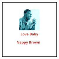 Nappy Brown - Love Baby