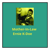 Ernie K-Doe - Mother-In-Love