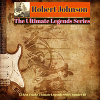 Robert Johnson - Robert Johnson - The Ultimate Legends Series (15 Best Tracks Ultimate Legends Series Number 18)